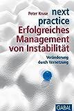 next practice. Erfolgreiches Management von Instabilität