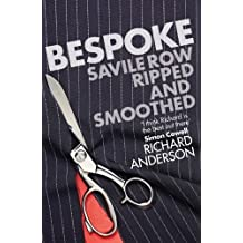 Bespoke: Savile Row Ripped and Smoothed by Anderson, Richard (September 2, 2010) Paperback
