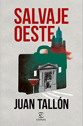 Salvaje oeste (ESPASA NARRATIVA) por Juan Tallón