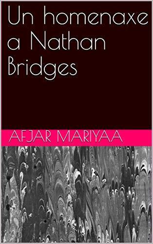 Un homenaxe a Nathan Bridges (Galician Edition) por Afjar mariyaa