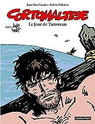 Corto Maltese, tome 15 : Le Jour de Tarowean par Juan Díaz Canales
