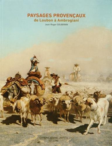 Paysages provençaux de Loubon à Ambrogiani par Jean-Roger Soubiran
