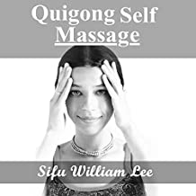 Qigong Meridian Self Massage - Complete Program for Improved Health, Pain Annihilation, and Swift Healing: Chi Powers for Modern Age, Book 5