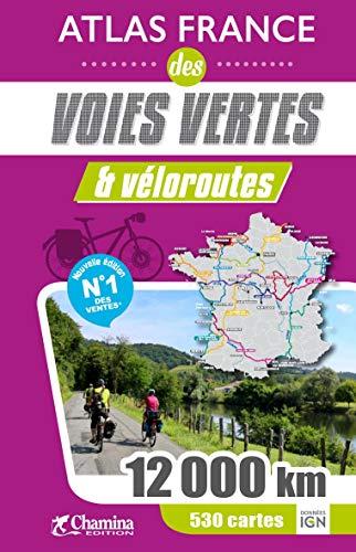 Atlas France des voies vertes et veloroutes par Collectif