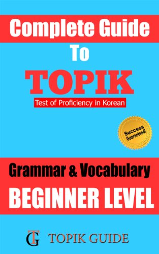 Complete Guide to TOPIK Grammar & Vocabulary - Beginner Level (English Edition)