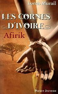 """Afficher """"Les cornes d'ivoire Afirik"""""""