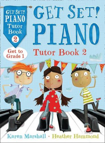 Get Set! Piano - Get Set! Piano Tutor Book 2