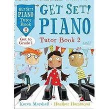 Get Set! Piano – Get Set! Piano Tutor Book 2