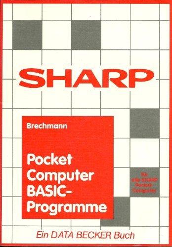 SHARP POCKET Computer BASIC- Programme. Für alle SHARP POCKET- Computer - Sharp Pocket Computer