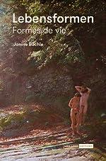 Lebensformen - Formes de vie de Janine Bächle