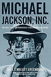 Michael Jackson, Inc.: The Rise, Fall, and Rebirth of a Billion-Dollar Empire