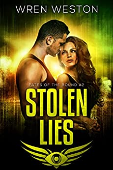 Stolen Lies (Fates of the Bound Book 2) by [Weston, Wren]
