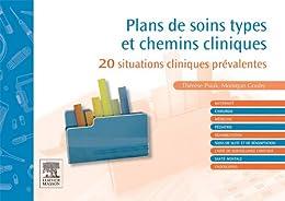 Plans de soins types et chemins cliniques: 20 situations cliniques prévalentes par [Psiuk, Thérèse, Gouby, Monique]