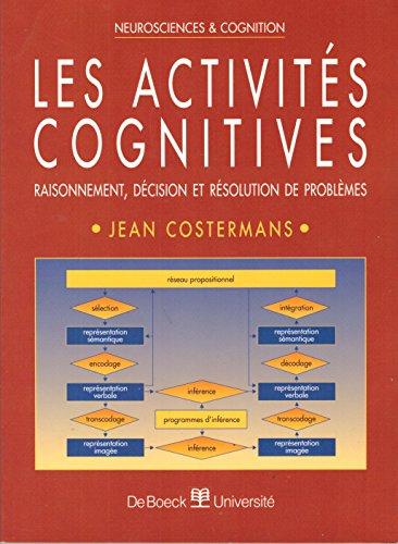 Les activités cognitives : Raisonnement, décision et résolution de problèmes par Jean Costermans