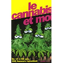 Le cannabis et moi : De 15 à 65 ans, 200 fumeurs racontent
