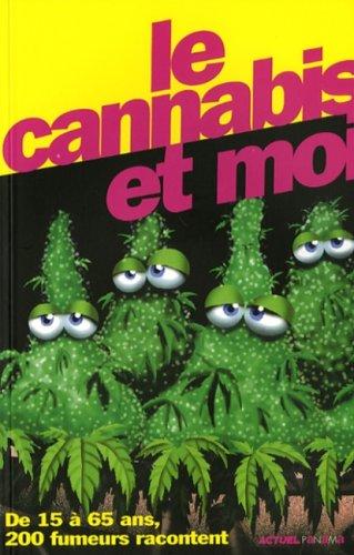 Le cannabis et moi : De 15 à 65 ans, 200 fumeurs racontent par Jean-Pierre Lentin
