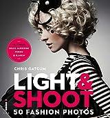 Light & Shoot: 50 Fashion Photos (English Edition)