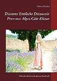 Discover Entdecke Découvrir Provence Alpes Côte d'Azur: Photobook Livre de photos Fotobuch