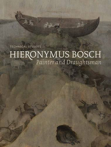 Hieronymus Bosch, Painter and Draughtsman: Technical Studies by Luuk Hoogstede (2016-04-12)