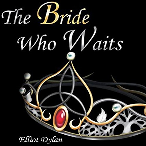 The Bride Who Waits - Elliot Dylan - Unabridged