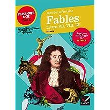 Fables, Livres VII, VIII, IX (La Fontaine) : suivi d'une anthologie sur le genre de la fable (L'argumentation) (French Edition)