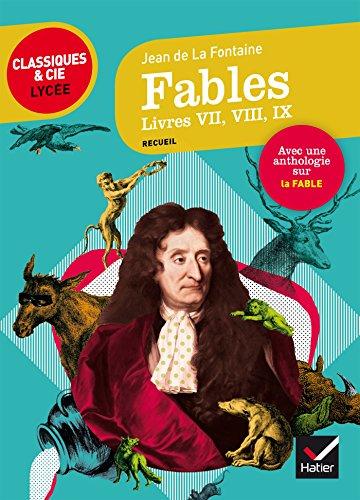 Fables, Livres VII, VIII, IX (La Fontaine): suivi d'une anthologie sur le genre de la fable par Jean de La Fontaine