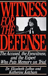 Witness for the Defense: The Accused, the Eyewitness and the Expert Who Puts Memory on Trial by Elizabeth Loftus (1992-07-15)