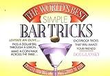 The World's Best Simple Bar Tricks by Doug Lansky (1998-11-03)