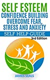 Best Books For Self Improvements - SELF ESTEEM : Confidence Building: Overcome Fear, Stress Review