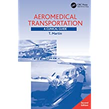 Aeromedical Transportation: A Clinical Guide (English Edition)