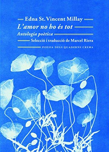 L´Amor No Ho És Tot (Poesia dels Quaderns Crema)