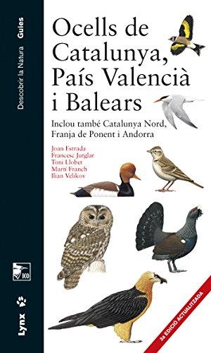 Ocells de Catalunya, País Valencià i Balears Inclou també Catalunya Nord, Franja de Ponent i Andorra (Descobrir la Natura. Guies) por Joan Estrada