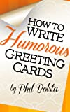 How to Write Humorous Greeting Cards