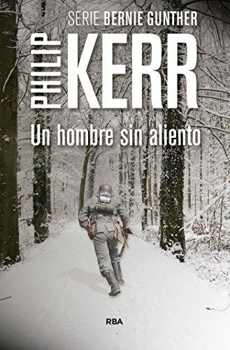 Un hombre sin aliento (Bernie Gunther nº 9) de Philip Kerr