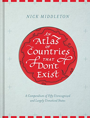 Download pdf an atlas of countries that don t exist a compendium download pdf an atlas of countries that don t exist a compendium of fifty unrecognized and largely unnoticed states full epub by fellow and lecturer in fandeluxe Image collections