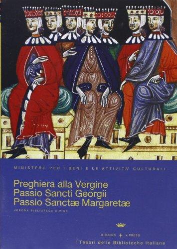 Preghiera alla Vergine. Passio sancti Georgii. Passio sanctae Margaretae. Con CD-ROM