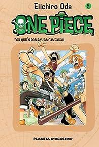 One Piece nº 05: Por quién doblan las campanas par Eiichiro Oda