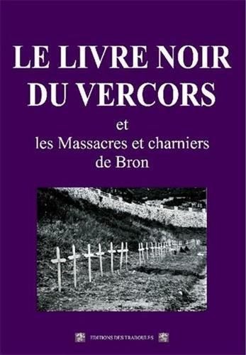 Le livre noir du Vercors et les massacres de Bron