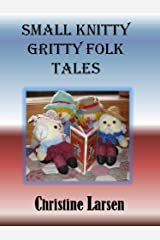 Small Knitty Gritty Folk Tales (Small Folk Tales - 2) Kindle Edition