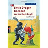 Little Dragon Coconut and the Black Knight (Taschenbücher, Band 1)