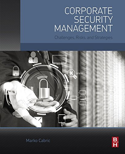 Corporate Security Management: Challenges, Risks, and Strategies (English Edition)