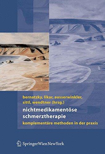 Nichtmedikamentöse Schmerztherapie: Komplementäre Methoden in der Praxis: Komplementare Methoden in Der Praxis