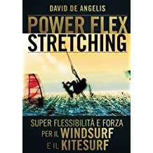 Power Flex Stretching: Super Flessibilità e Forza per il Windsurf e il Kitesurf