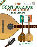 The Irish Bouzouki Chord Bible: GDAD Irish Tuning 2,520 Chords (Fretted Friends)