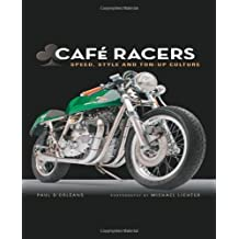 Cafe Racers: Speed, Style, and Ton-Up Culture by Lichter, Michael, d'Orleans, Paul (2014) Hardcover