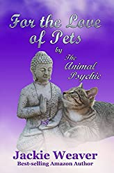 For the Love of Pets: by The Animal Psychic