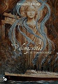 Palimpsestes, tome 2 : Symbolisme par Emmanuelle Nuncq