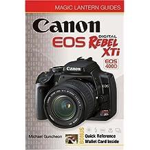 Magic Lantern Guides: Canon EOS Digital Rebel XTi EOS 400D by Michael Guncheon (2007-04-01)