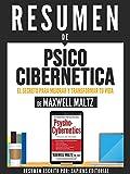 """Resumen De """"Psico Cibernetica: El Secreto Para Mejorar Y Transformar Tu Vida - Maxwell Maltz"""""""