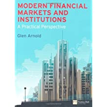 Modern Financial Markets & Institutions: a practical perspective